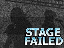 stage failed