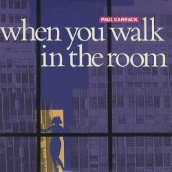 Paul Carrack - When You Walk in the Room1