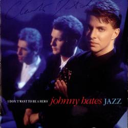 Johnny Hates Jazz - I Dont Want To Be A Hero1
