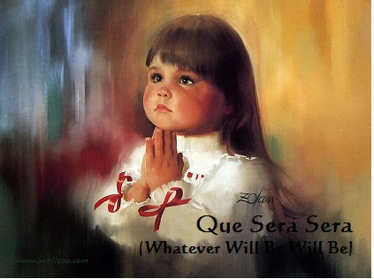 Que Sera Sera(Whatever Will Be Will Be)
