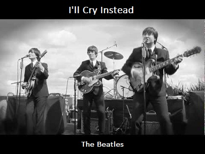 I'll Cry Instead / The Beatles