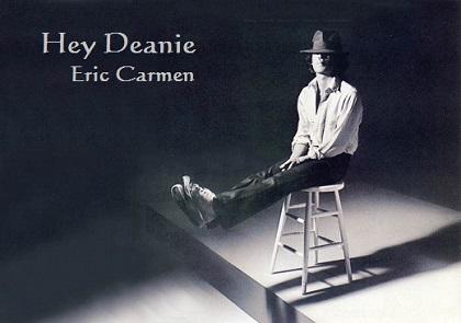 Hey Deanie - Eric Carmen