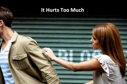 It Hurts Too Much