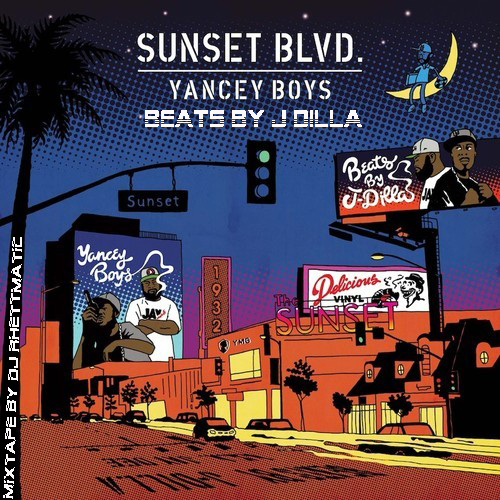 00 Yancey Boys Sunset Blvd Beats by J Dilla MIXTAPE by DJ Rhettmatic