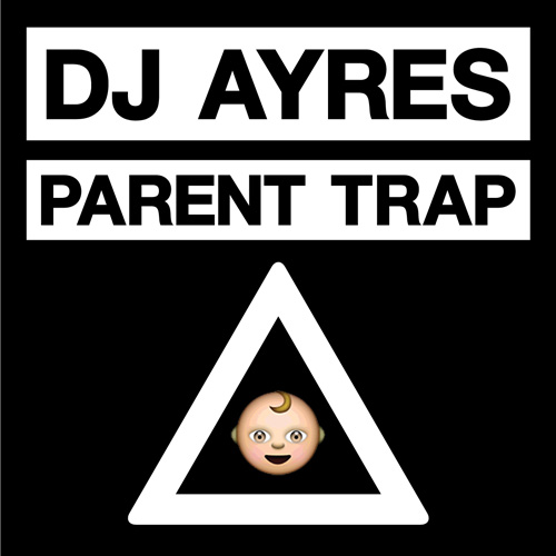 DJ Ayers - Parent Trap Web