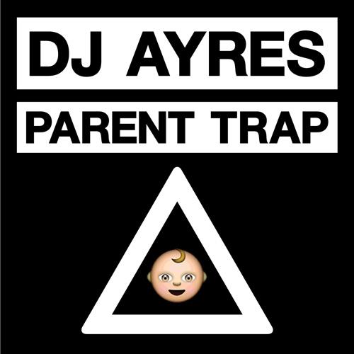 DJ Ayers - Parent Trap Web