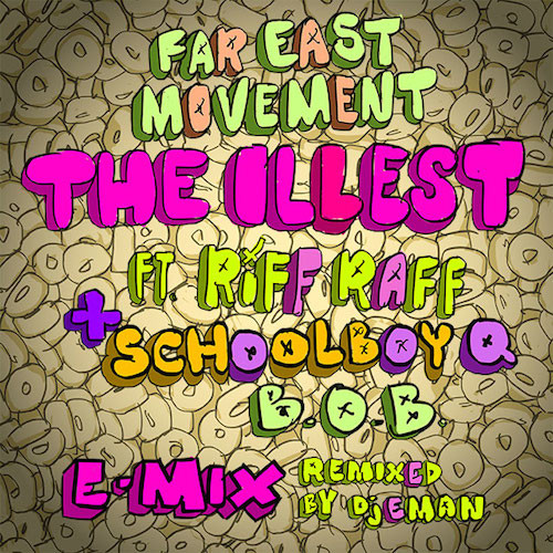 Far East Movement- The Illest (Remix) Ft. Riff Raff, ScHoolboy Q & B.o.B