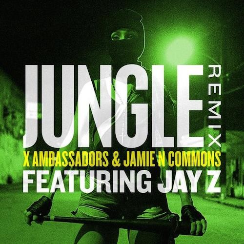 X Ambassadors & Jamie N Commons - Jungle (Remix) Ft. Jay-Z
